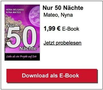 Nur 50 Nächte - Liebe als ein Projekt auf Zeit • Das Buch von Helga Unterwasser und Nyna Mateo