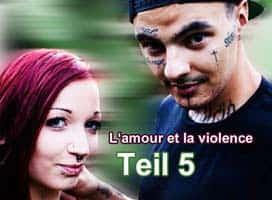 L'amour et la violence – Teil 5