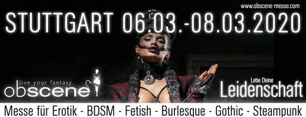 obscene Messe Stuttgart Erotikmesse Fetischmesse